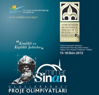 5. Türk Dünyası Mühendislik Mimarlık ve Şehircilik Kurultayı – Mimar Sinan Uluslararası Proje Olimpiyatları
